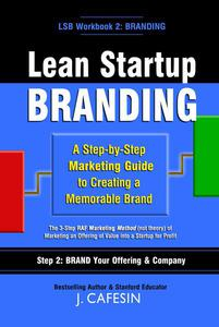 Lean Startup Branding: A Step-by-Step Marketing Guide to Creating a Memorable Brand