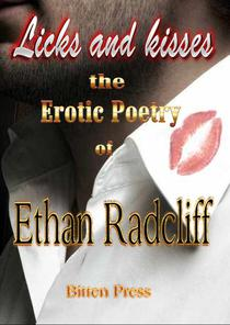 Licks and Kisses, the Erotic Poetry of Ethan Radcliff