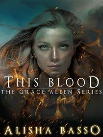 This Blood  - The Grace Allen Series Book 1 (Paranormal Romance)