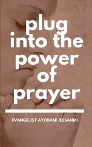 Plug into the power of prayer