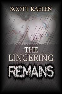 The Lingering Remains