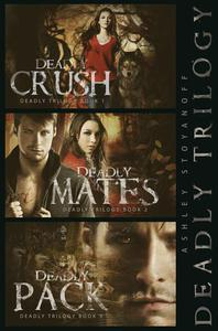 Deadly Trilogy (Complete Series: Books 1-3)