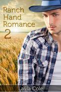 Ranch Hand Romance 2 (Gay Cowboy Erotica)