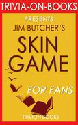Skin Game: A Novel of the Dresden Files by Jim Butcher (Trivia-On-Books)