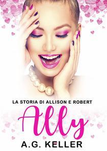 Ally. La Storia Di Allison E Robert
