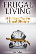 Frugal Living: 35 Brilliant Tips for a Frugal Lifestyle