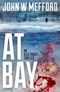 AT Bay (An Alex Troutt Thriller, Book 1)