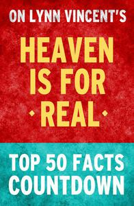 Heaven is for Real: Top 50 Facts Countdown