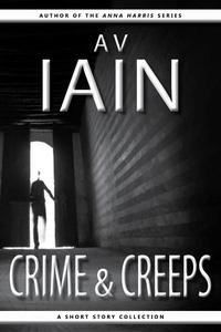 Crime And Creeps: A Short Story Collection