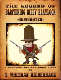The Legend Of Blistering Billy Blaylock - Gunfighter