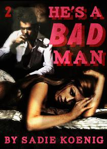 He's a Bad Man Book #2