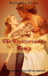 The Frontiersman's Fancy: A Western Short Story of Love and Lust