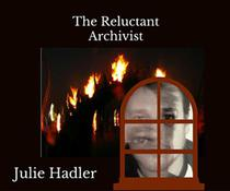 The Reluctant Archivist