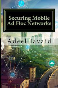 Securing Mobile Ad Hoc Networks