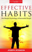 Effective Habits: The Simple Psychology of Successful People
