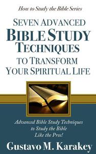 7 Advanced Bible Study Techniques to Transform Your Spiritual Life