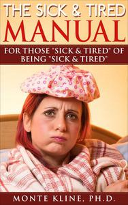The Sick & Tired Manual