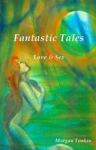 Fantastic Tales: Love & Sex
