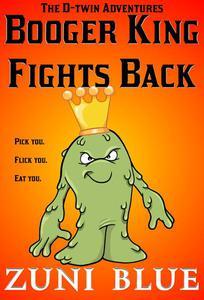 Booger King Fights Back