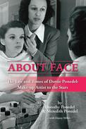 About Face: The Life and Times of Dottie Ponedel, Make-up Artist to the Stars