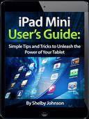 iPad Mini User's Manual: Simple Tips and Tricks to Unleash the Power of Your Tablet! Updated with iOS 7