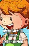 Traveling With Friends (Illustrated Children's Book Ages 2-5)