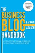 The Business Blog Handbook: A Step-by-Step Guide to Running a Business Blog that Drives Traffic and Accelerates Growth