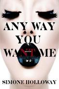 Any Way You Want Me: Bundle 1 (The Billionaire's Possession)