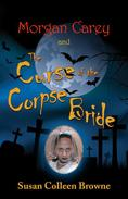 Morgan Carey and The Curse of the Corpse Bride