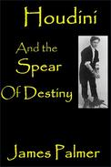 Houdini and the Spear of Destiny