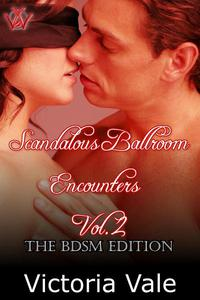 Scandalous Ballroom Encounters Vol. 2: The BDSM Edition