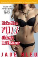 Make Me a MILF 1: Izzy's Hot Customer