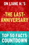 The Last Anniversary: Top 50 Facts Countdown