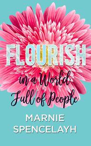 Flourish in a World Full of People