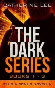 The Dark Series: Books 1 – 3 Plus Bonus Novella