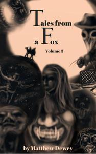Tales from a Fox Volume 3