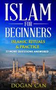 Islam for Beginners - 22 More Questions Answered