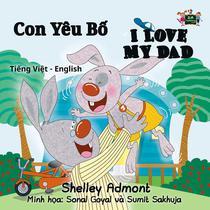 Con Yêu Bố I Love My Dad (Vietnamese Kids book)