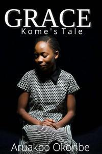 Grace: Kome's Tale