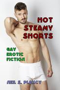 Hot Steamy Shorts