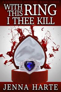 With This Ring I Thee Kill: Valentine Mystery Book Three