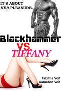 Blackhammer Vs. Tiffany