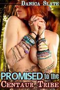 Promised to the Centaur Tribe (Monster Fantasy Erotica)