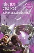 Asuntos angélicos 3. Pink, ¿ángel o demonio? (Serie paranormal juvenil)