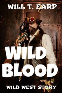 Wild Blood: Wild West Story