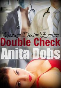Double Check (Menage Doctor Erotica)