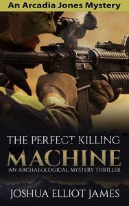 The Perfect Killing Machine
