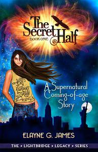 The Secret Half: A Supernatural Coming of Age Story