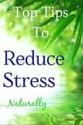 Top Tips to Reduce Stress Naturally