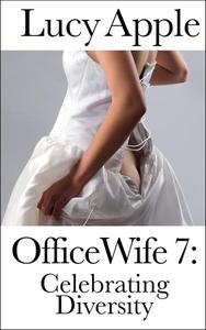 Office Wife 7: Celebrating Diversity